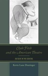 Clyde Fitch and the American Theatre
