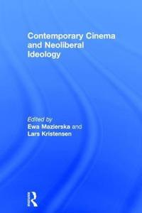 Contemporary Cinema and Neoliberal Ideology