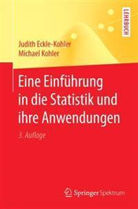 Eine Einfuhrung in Die Statistik Und Ihre Anwendungen