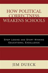 How Political Correctness Weakens Schools