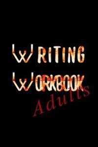 Writing Workbook Adults: Blank Journal Notebook to Write in