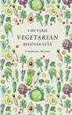 Vad varje vegetarian behöver veta