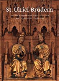 St. Ulrici-Brudern: Von Der Klosterkirche Der Franziskaner Zur Lutherischen Pfarrkirche