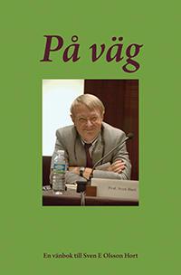 På väg : en vänbok till Sven E. Olsson Hort