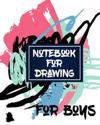 Notebook for Drawing for Boys: Bullet Grid Journal, 8 X 10, 150 Dot Grid Pages (Sketchbook, Journal, Doodle)