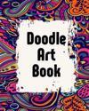 Doodle Art Book: Bullet Grid Journal, 8 X 10, 150 Dot Grid Pages (Sketchbook, Journal, Doodle)