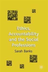 Ethics, Accountability, and the Social Professions