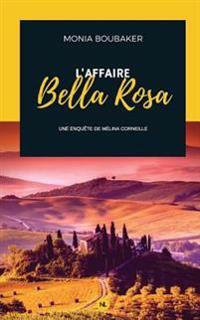 L'Affaire Bella Rosa: Une Enquete de Melina Corneille