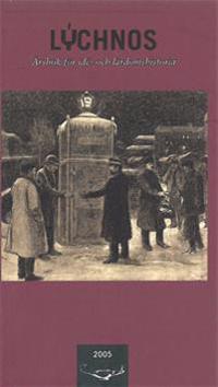 Lychnos 2005 : Årsbok för idé -och lärdomshistoria