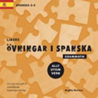 Libers övningar i spanska: Grammatik - Allt utom verb: Spanska 3-5