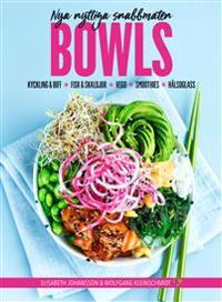 Bowls : nya nyttiga snabbmaten
