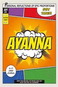 Superhero Ayanna: A 6 X 9 Lined Journal