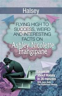 Halsey: Flying High to Success, Weird and Interesting Facts on Ashley Nicolette Frangipane!