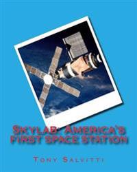 Skylab: America's First Space Station