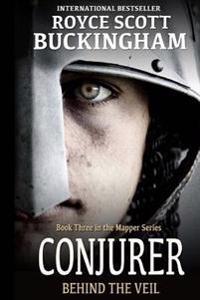 Conjurer: Behind the Veil (Mapper Book 3)