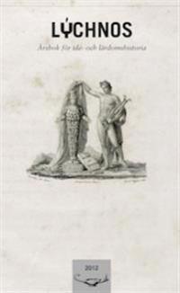 Lychnos 2012 : Årsbok för idé -och lärdomshistoria