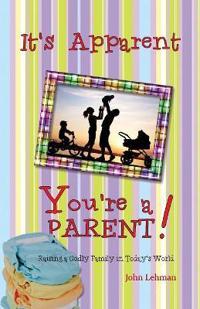 It's Apparent... You're a Parent!