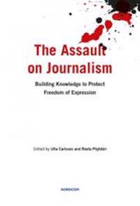 The assault on journalism