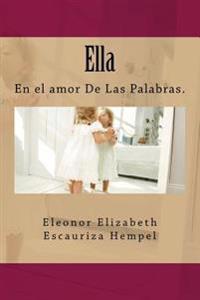 Ella: En El Amor de Las Palabras.