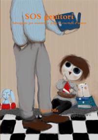 SOS Genitori. Salvagente Per Mamme e Papa Di Cuccioli D'uomo