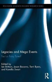 Legacies and Mega Events: Fact or Fairy Tales?