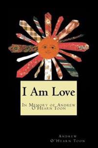 I Am Love: In Memory of Andrew O'Hearn Toon