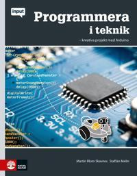 Input Programmera i teknik : kreativa projekt med Arduino