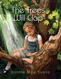 The Trees Will Clap Large Print Edition