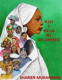 Why I Wear My Headpiece