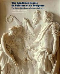 The Académie Royale De Peinture Et De Sculpture