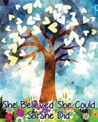 She Believed She Could So She Did: 8x 10 Dot Grid Journal Professionally Designed, Work Book, Planner, Dotted Notebook, Bullet Grid Journal, Diary,100