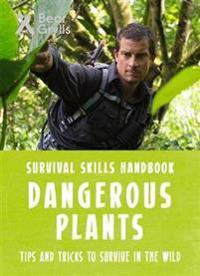 Bear grylls survival skills: dangerous plants