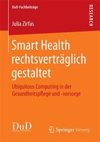 Smart Health Rechtsverträglich Gestaltet