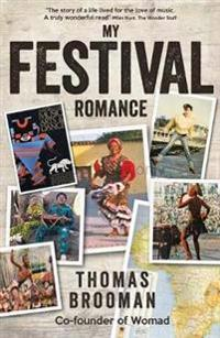 My festival romance - by thomas brooman cbe co-founder of womad
