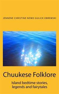 Chuukese Folklore: Island Bedtime Stories and Fairytales