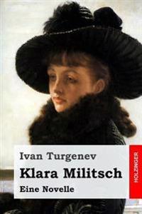 Klara Militsch: Eine Novelle