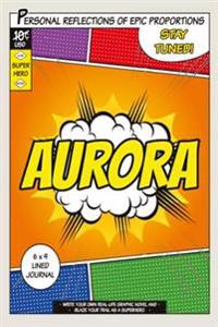Superhero Aurora: A 6 X 9 Lined Journal