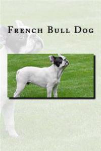 French Bull Dog: Journal or Notebook with 150 Lined Pages