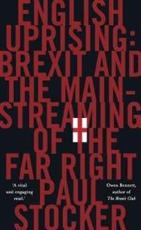 English uprising - brexit and the mainstreaming of the far-right