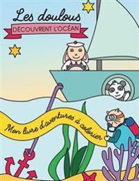 Mon Livre D'Aventures a Colorier: Les Doulous Decouvrent L'Ocean