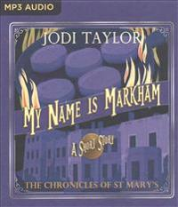 My Name Is Markham: The Chronicles of St Mary's