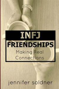 Infj Friendships: Making Real Connections