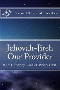Jehovah-Jireh: Our Provider