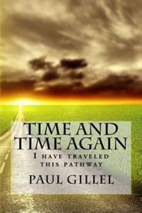 Time and Time Again: I Have Traveled This Pathway