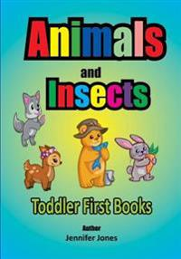Toddler First Books: Animals and Insects