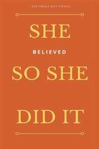 She Small But Fierce: She Believed She Could So She Did It