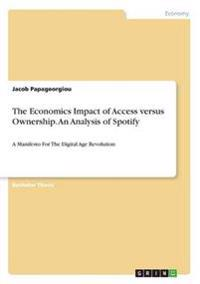 The Economics Impact of Access Versus Ownership. an Analysis of Spotify