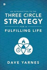 An Introduction to the Three Circle Strategy for a Fulfilling Life