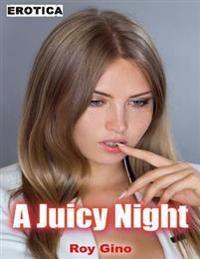 Erotica: A Juicy Night