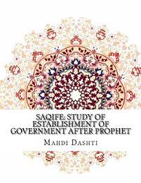 Saqife: Study of Establishment of Government After Prophet